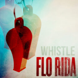 Prompt #19: Whistle by Flo Rida