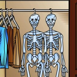 Prompt #132: Skeletons in the closet